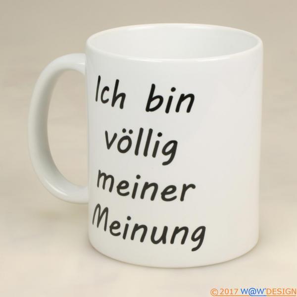Kaffeebecher ICH BIN VÖLLIG MEINER MEINUNG