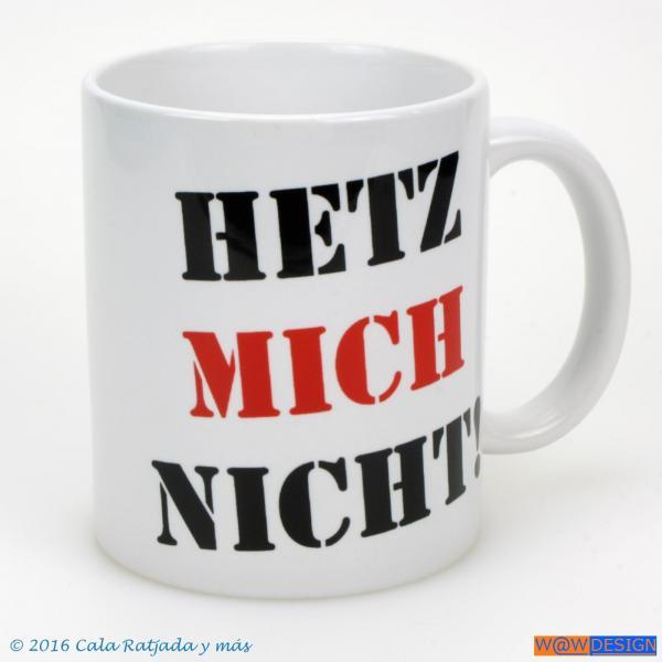Kaffeebecher HETZ MICH NICHT!