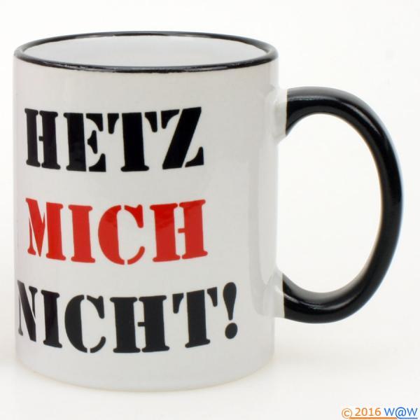 Kaffeebecher HETZ MICH NICHT! black