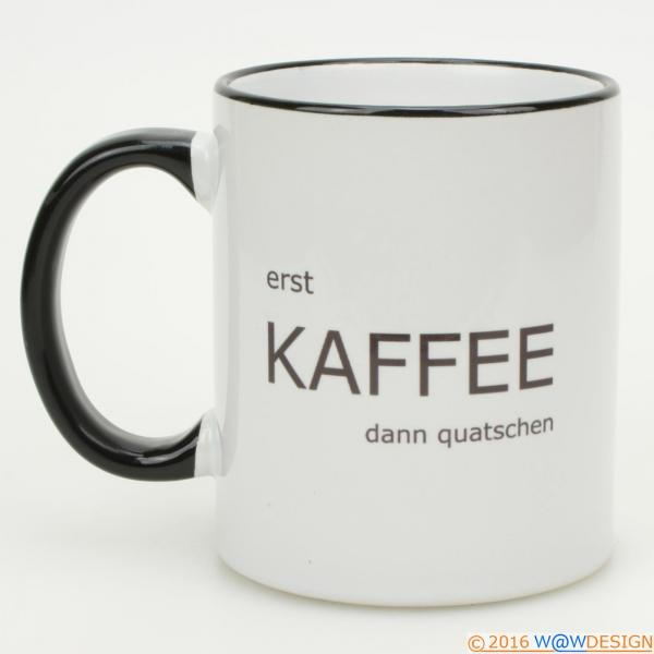 Kaffeebcher erst KAFFEE dann quatschen